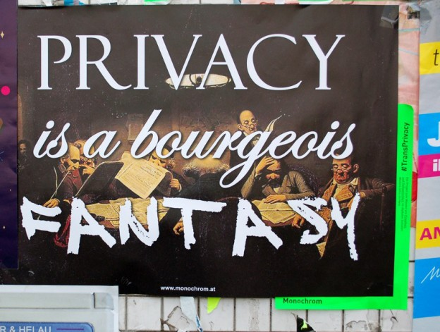 """Monochrom, 2011, """"Privacy is a bourgois fantasy / Privatsphäre ist eine bürgerliche Phantasie"""""""